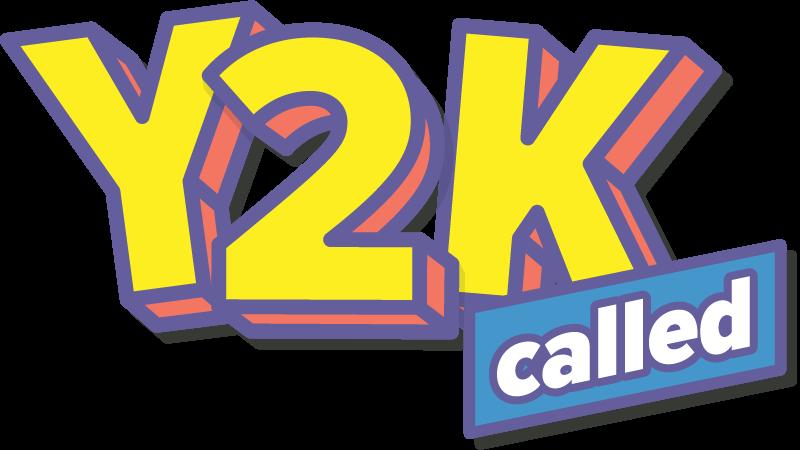 Y2K Called