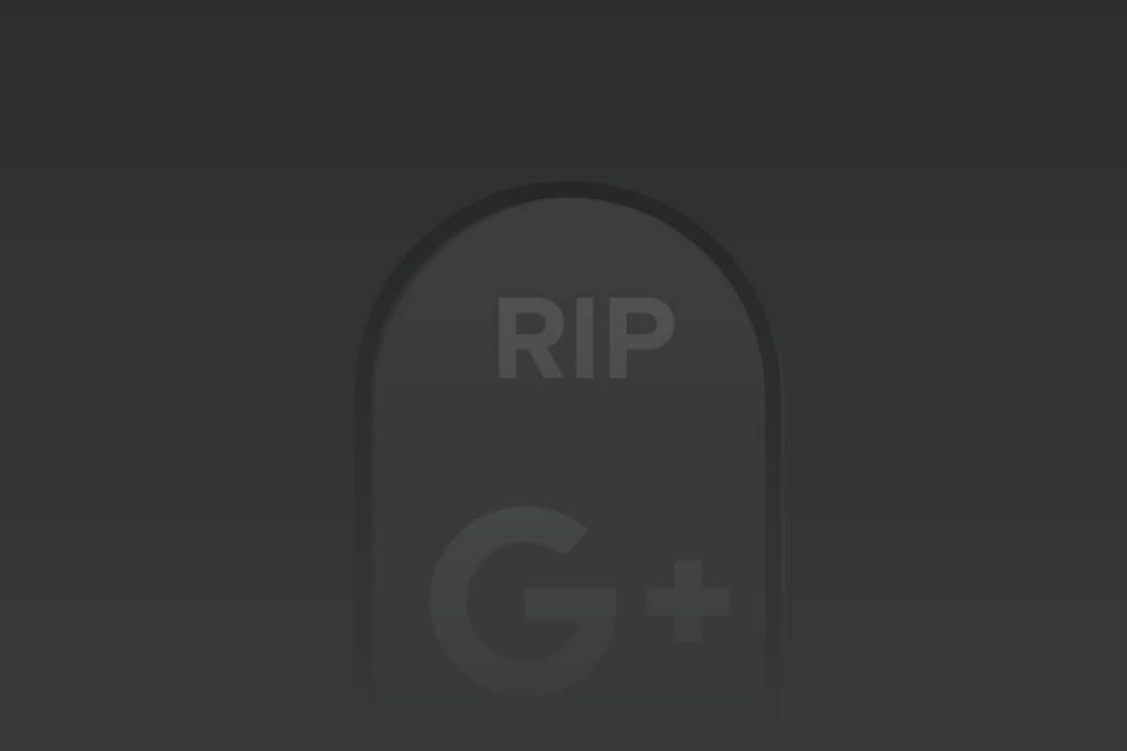 RIP Google Plus - Featured Images